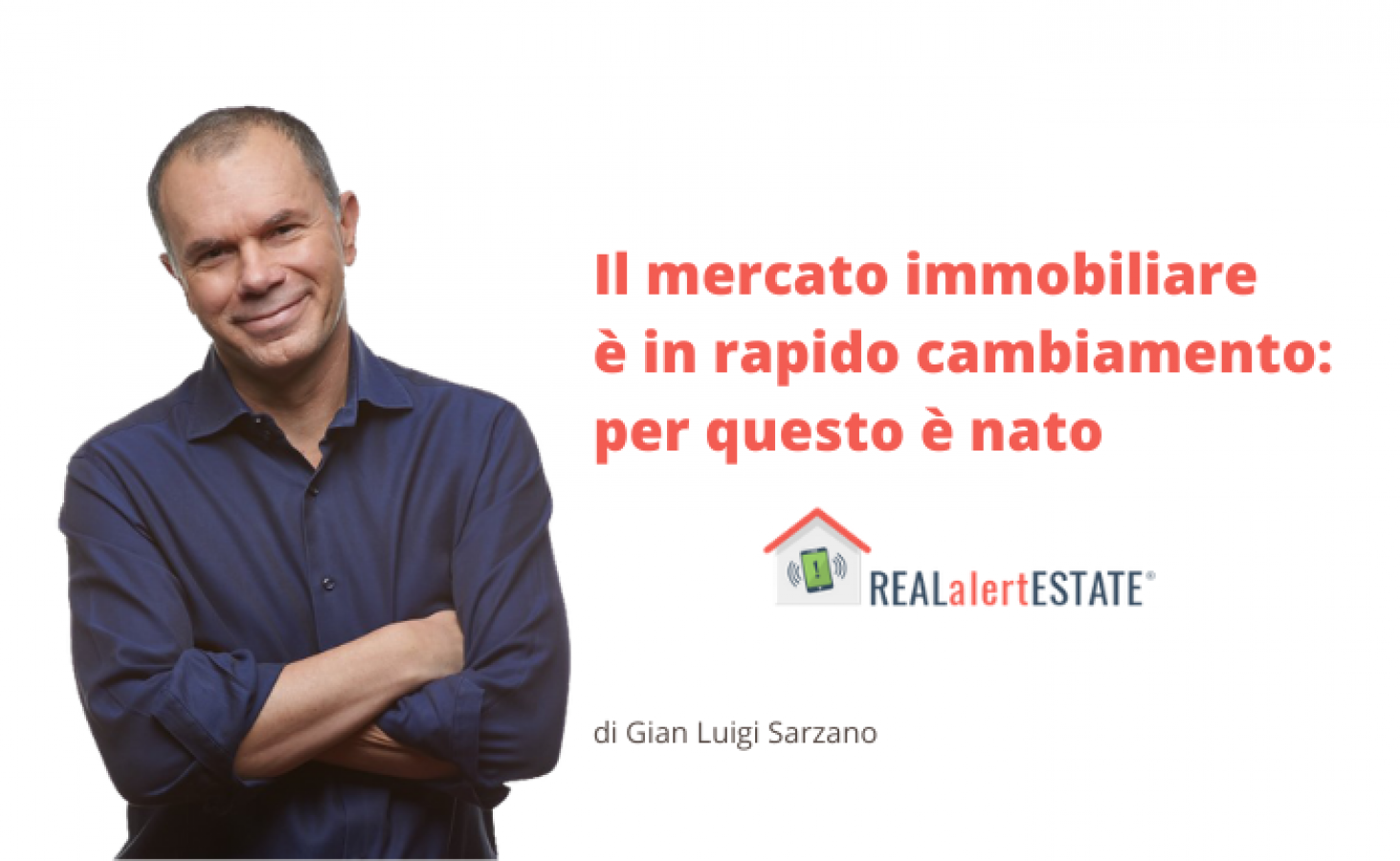 Il mercato immobiliare è in rapido cambiamento: per questo è nato REALalertESTATE